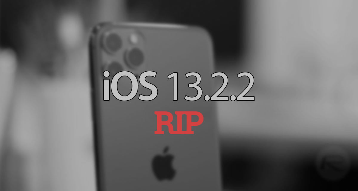 Apple stops signing iOS 13.2.2, it's time to upgrade to iOS 13.2.3