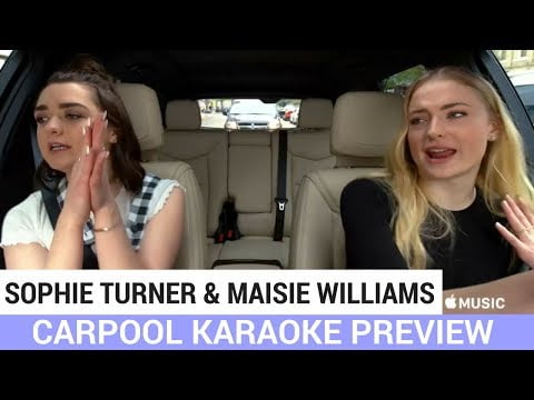 Game of Thrones actresses Maise Williams and Sophie Turner to appear on Carpool Karaoke